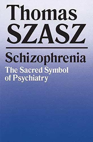 9780815602248: Schizophrenia: The Sacred Symbol of Psychiatry