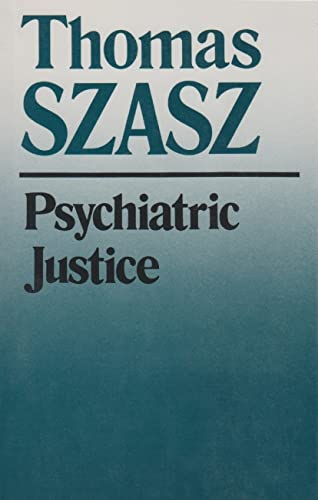 Psychiatric Justice (0815602316) by Szasz, Thomas