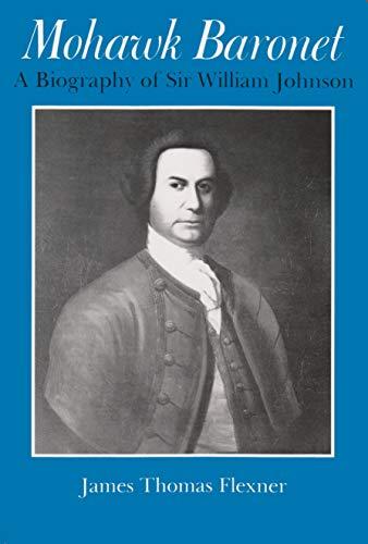 9780815602392: Mohawk Baronet: A Biography of Sir William Johnson (Iroquois & Their Neighbors)