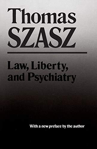 9780815602422: Law, Liberty, and Psychiatry: An Inquiry into the Social Uses of Mental Health Practices