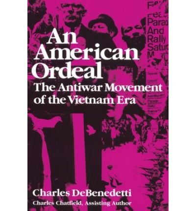 9780815602446: An American Ordeal: Antiwar Movement of the Vietnam Era (Syracuse Studies on Peace and Conflict Resolution)