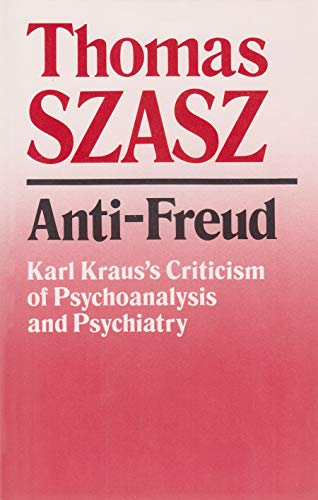 9780815602477: Anti-Freud: Karl Kraus's Criticism of Psychoanalysis and Psychiatry