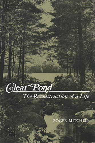 9780815602576: Clear Pond: The Reconstruction of a Life (New York State Series)