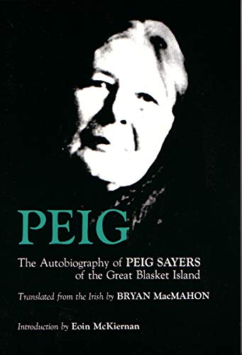 Peig: The Autobiography of Peig Sayers of the Great Blasket Island (Irish Studies) (0815602588) by Peig Sayers