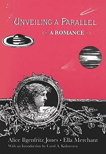 9780815602590: Unveiling a Parallel: A Romance (Utopianism & Communitarianism)