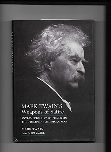 Mark Twain's Weapons of Satire : Anti-Imperialist: Twain, Mark