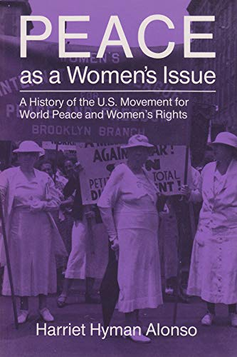 9780815602699: Peace as a Women's Issue: A History of the U.S. Movement for World Peace and Women's Rights (Peace and Conflict Resolution)