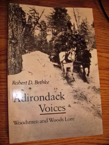 9780815602873: Adirondack Voices: Woodsmen and Woods Lore