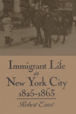 9780815602903: Immigrant Life in New York City, 1825-1863 (New York State Series)