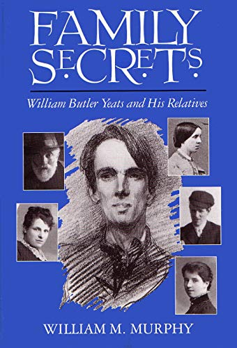 9780815603016: Family Secrets: William Butler Yeats and His Relatives (Irish Studies)