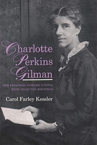 9780815603047: Charlotte Perkins Gilman: Her Progress Toward Utopia, with Selected Writings (Utopianism and Communitarianism)