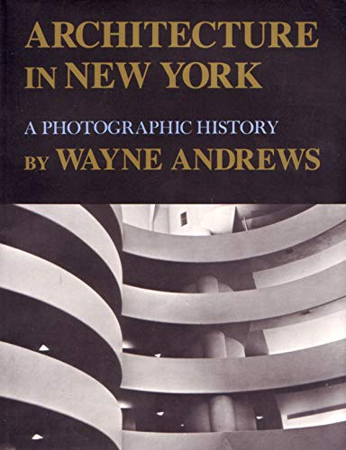 9780815603092: Architecture in New York: A Photographic History