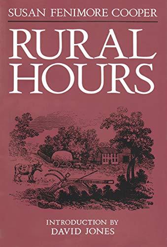 Rural Hours (New York State Series) (9780815603177) by Susan Fenimore Cooper; David Jones