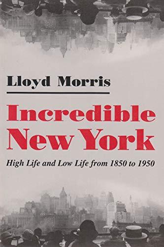 Incredible New York: High Life and Low: Morris, Lloyd