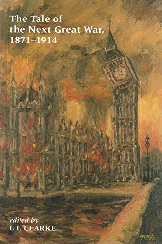9780815603580: Tale of the Next Great War, 1871-1914: Fictions of Future Warfare and of Battles Still-to-Come