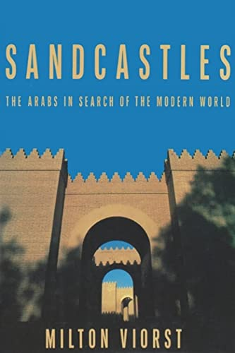 9780815603627: Sandcastles: The Arabs in Search of the Modern World (Contemporary Issues in the Middle East)