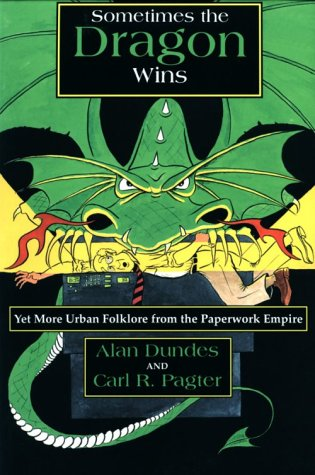 9780815603719: Sometimes the Dragon Wins: Yet More Urban Folklore from the Paperwork Empire