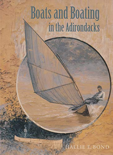 9780815603740: Boats and Boating Adirondacks (Adirondack Museum Books)