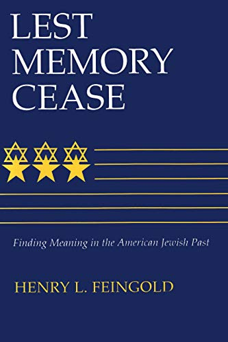 9780815604006: Lest Memory Cease: Finding Meaning in the American Jewish Past (Modern Jewish History)