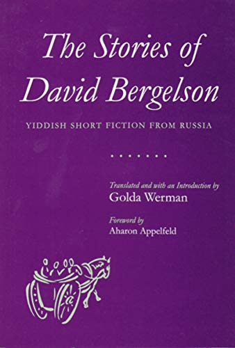 Stories of David Bergelson: Yiddish Short Fiction from Russia (Paperback): Golda Werman