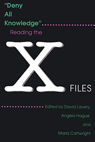 Deny All Knowledge: Reading the X-Files (Television: David Lavery
