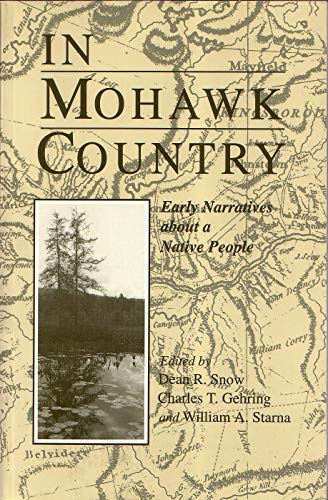 9780815604105: In Mohawk Country: Early Narratives of a Native People (The Iroquois and Their Neighbors)