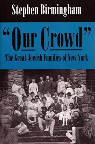 9780815604112: Our Crowd: The Great Jewish Families of New York (Modern Jewish History)
