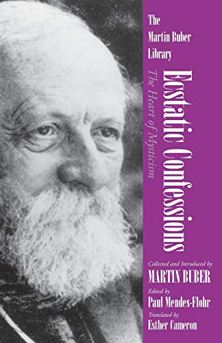 9780815604228: Ecstatic Confessions: The Heart of Mysticism (Martin Buber Library)