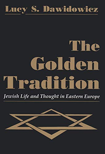 9780815604235: The Golden Tradition: Jewish Life and Thought in Eastern Europe