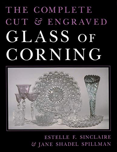 9780815604549: Complete Cut and Engraved Glass of Corning (New York State Series)