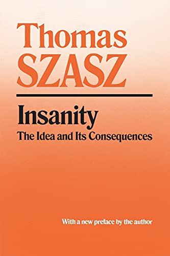 9780815604600: Insanity: The Idea and Its Consequences