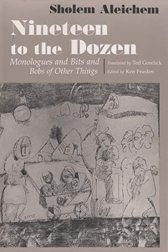 Nineteen To the Dozen: Monologues and Bits and Bobs of Other Things (Judaic Traditions in Literature, Music, and Art) (9780815604778) by Sholem Aleichem