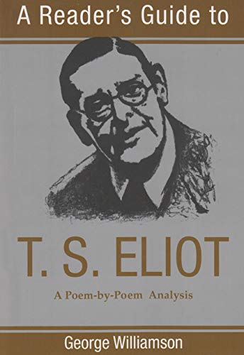 9780815605003: A Reader's Guide to T.S. Eliot: A Poem-By-Poem Analysis