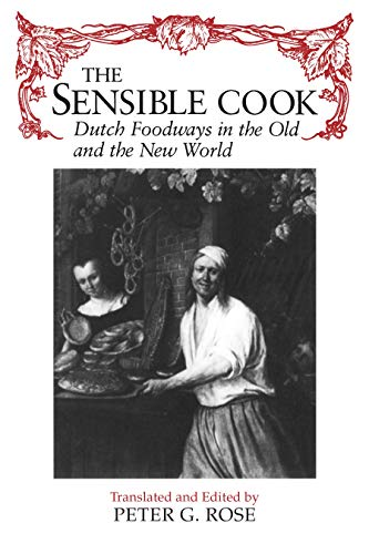 9780815605034: Sensible Cook: Dutch Foodways in the Old and New World (New York State Series)