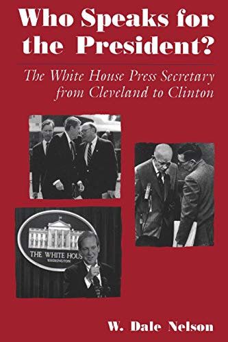9780815605140: Who Speaks for the President?: The White House Press Secretary from Cleveland to Clinton