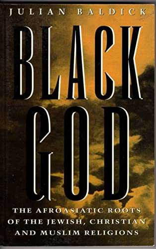 9780815605225: Black God: The Afroasiatic Roots of the Jewish, Christian, and Muslim Religions