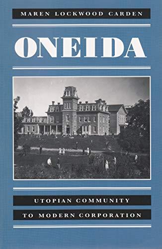 9780815605232: Oneida: Utopian Community to Modern Corporation