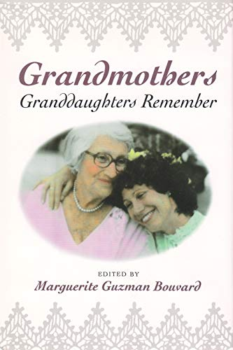 Grandmothers : Granddaughters Remember (Writing American Women Ser.)