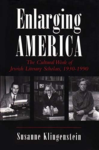 9780815605409: Enlarging America: The Cultural Work of Jewish Literary Scholars, 1930-1990: Cultural Work of Jewish Literary Scholars, 1930-90 (Judaic Traditions in LIterature, Music, and Art)