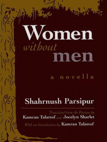 9780815605522: Women Without Men: A Novella (Middle East Literature in Translation)