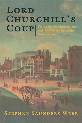9780815605584: Lord Churchill's Coup: The Anglo-American Empire and the Glorious Revolution Reconsidered