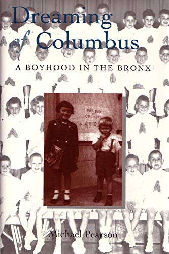 Dreaming of Columbus : A Boyhood in: Pearson, Michael