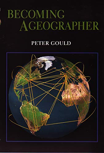9780815605669: Becoming a Geographer (Space, Place, and Society)