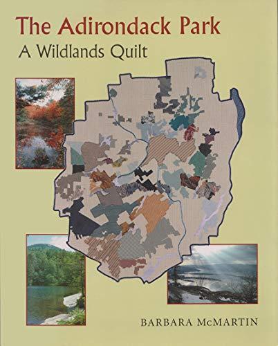 9780815605676: Adirondack Park: A Wildlands Quilt (New York State Series)