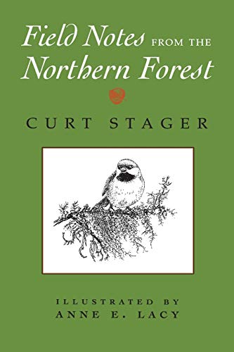 Field Notes from the Northern Forest: Curt Stager; Illustrator-Anne