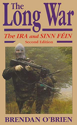 The Long War: The IRA and Sinn Fein (Irish Studies) (0815605978) by O'Brien, Brendan