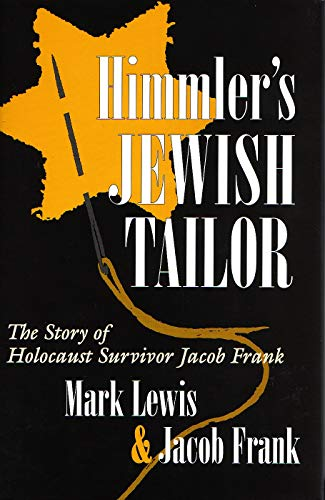 Himmler's Jewish Tailor: The Story of Holocaust Survivor Jacob Frank (Hardcover): Jacob Frank