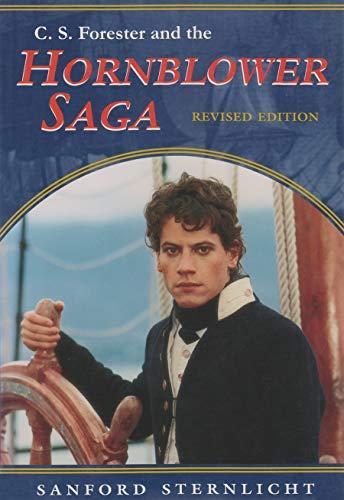 C S Forester and the Hornblower Saga: Sternlicht, Sanford.