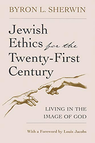 9780815606246: Jewish Ethics for the Twenty-First Century: Living in the Image of God (Library of Jewish Philosophy)