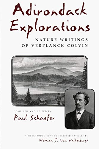 9780815606314: Adirondack Explorations: Nature Writings of Verplanck Colvin (New York State Series)